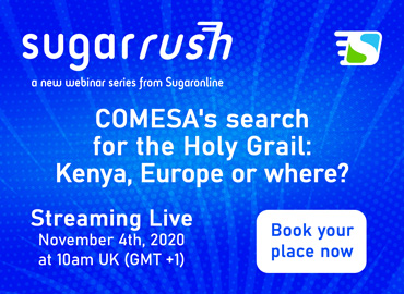 Sugar Rush webinar—COMESA's search for the Holy Grail: Kenya, Europe or where?